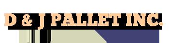 D & J Pallet Inc.